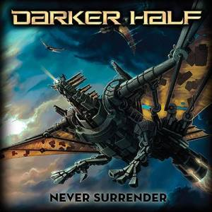 Darker Half's new album Never Surrender is out now via ITunes and CD Baby.